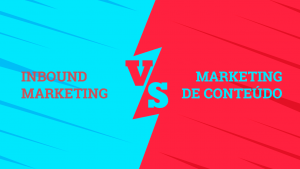 Inbound marketing vs marketing de conteudo